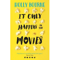 It Only Happens in the Movies by Holly Bourne, 9781474921329
