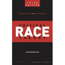 Critical Race Theory (Third Edition): An Introduction by Richard Delgado, 9781479802760