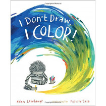 I Don't Draw, I Color! by Adam Lehrhaupt, 9781481462754