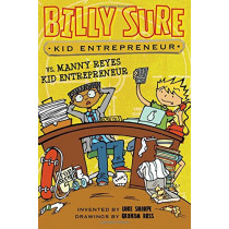 Billy Sure Kid Entrepreneur vs. Manny Reyes Kid Entrepreneur by Luke Sharpe, 9781481479066