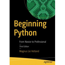 Beginning Python: From Novice to Professional by Magnus Lie Hetland, 9781484200292
