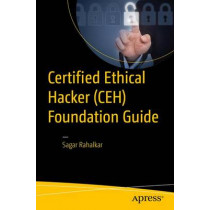 Certified Ethical Hacker (CEH) Foundation Guide by Sagar Rahalkar, 9781484223246