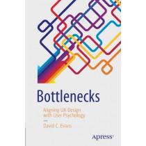 Bottlenecks: Aligning UX Design with User Psychology by David C. Evans, 9781484225790