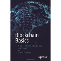 Blockchain Basics: A Non-Technical Introduction in 25 Steps by Daniel Drescher, 9781484226032