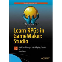 Learn RPGs in GameMaker: Studio: Build and Design Role Playing Games by Ben Tyers, 9781484229453