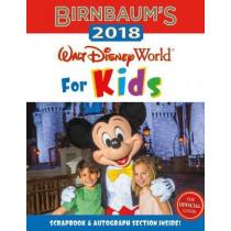 Birnbaum's 2018 Walt Disney World For Kids: The Official Guide by Guides Birnbaum, 9781484773796