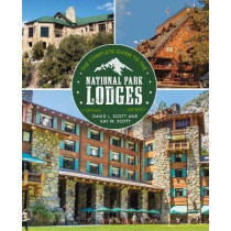 Complete Guide to the National Park Lodges by David Scott, 9781493028610