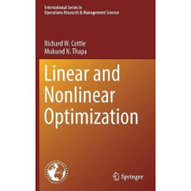 Linear and Nonlinear Optimization by Richard W. Cottle, 9781493970537