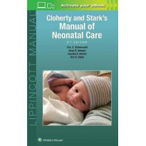Cloherty and Stark's Manual of Neonatal Care by Anne R. Hansen, 9781496343611
