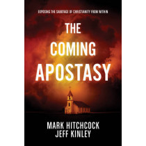 Coming Apostasy, The by Mark Hitchcock, 9781496414076