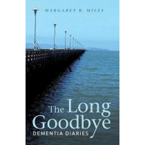 The Long Goodbye by Margaret R Miles, 9781498282383