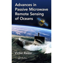 Advances in Passive Microwave Remote Sensing of Oceans by Victor Yu Raizer, 9781498767767