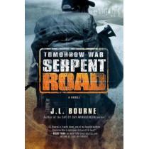 Tomorrow War: Serpent Road: A Novel by J. L. Bourne, 9781501116704