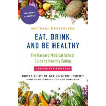 Eat, Drink, and Be Healthy: The Harvard Medical School Guide to Healthy Eating by Walter Willett, 9781501164774