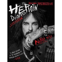 The Heroin Diaries: Ten Year Anniversary Edition: A Year in the Life of a Shattered Rock Star by Nikki Sixx, 9781501187544