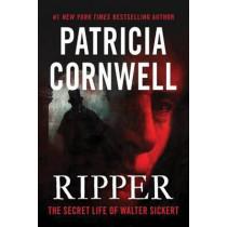 Ripper: The Secret Life of Walter Sickert by Patricia Daniels Cornwell, 9781503936874