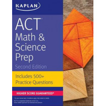 ACT Math & Science Prep: Includes 500+ Practice Questions by Kaplan Test Prep, 9781506214405
