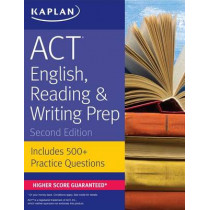 ACT English, Reading & Writing Prep: Includes 500+ Practice Questions by Kaplan Test Prep, 9781506214429