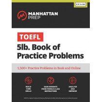 TOEFL 5lb Book of Practice Problems: Online + Book by Manhattan Prep, 9781506218717