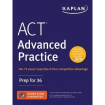 ACT Advanced Practice: Prep for 36 by Kaplan Test Prep, 9781506223278