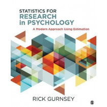 Statistics for Research in Psychology: A Modern Approach Using Estimation by Rick Gurnsey, 9781506305189