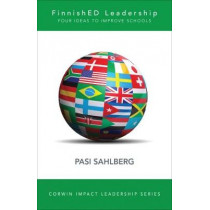 FinnishED Leadership: Four Big, Inexpensive Ideas to Transform Education by Pasi Sahlberg, 9781506325422