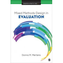 Mixed Methods Design in Evaluation by Donna M. Mertens, 9781506330655