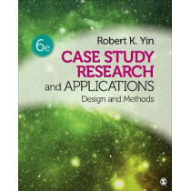 Case Study Research and Applications: Design and Methods by Robert K. Yin, 9781506336169