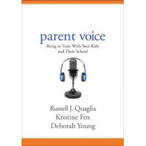 Parent Voice: Being in Tune With Your Kids and Their School by Russell J. Quaglia, 9781506360102