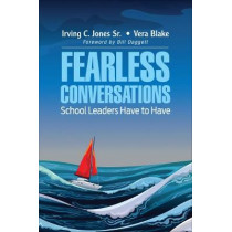 Fearless Conversations School Leaders Have to Have by Irving C. Jones, 9781506367545