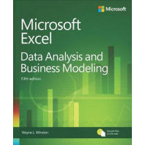 Microsoft Excel Data Analysis and Business Modeling by Wayne Winston, 9781509304219