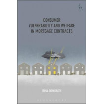 Consumer Vulnerability and Welfare in Mortgage Contracts by Irina Domurath, 9781509913398