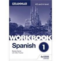 Spanish A-level Grammar Workbook 1 by Denise Currie, 9781510416741