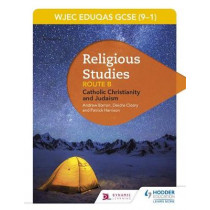 WJEC Eduqas GCSE (9-1) Religious Studies Route B: Catholic Christianity and Judaism by Andrew Barron, 9781510423824