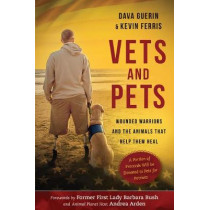 Vets and Pets: Wounded Warriors and the Animals That Help Them Heal by Dava Guerin, 9781510721937