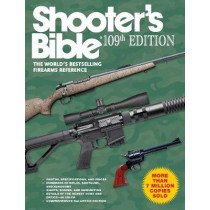 Shooter's Bible, 109th Edition: The World's Bestselling Firearms Reference by Jay Cassell, 9781510726895