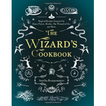 The Wizard's Cookbook: Magical Recipes Inspired by Harry Potter, Merlin, The Wizard of Oz, and More by Aurelia Beaupommier, 9781510729247