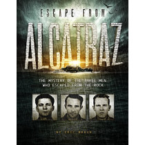 Escape from Alcatraz: The Mystery of the Three Men Who Escaped From The Rock by ,Eric Braun, 9781515745525