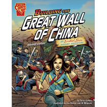 Building the Great Wall of China: an Isabel Soto History Adventure (Graphic Expeditions) by Terry Lee Collins, 9781515761563