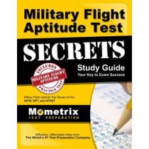 Military Flight Aptitude Test Secrets Study Guide: Military Flight Aptitude Test Review for the Astb, Sift, and Afoqt by Mometrix Armed Forces Test Team, 9781516702268