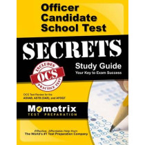 Officer Candidate School Test Secrets Study Guide: Ocs Test Review for the ASVAB, Astb (Oar), and Afoqt by Mometrix Armed Forces Test Team, 9781516702275