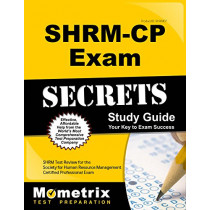 Shrm-Cp Exam Secrets Study Guide: Shrm Test Review for the Society for Human Resource Management Certified Professional Exam by Shrm Exam Secrets Test Prep, 9781516706822
