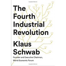 The Fourth Industrial Revolution by Klaus Schwab, 9781524758868
