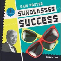 Sam Foster: Sunglasses Success by Rebecca Felix, 9781532110740