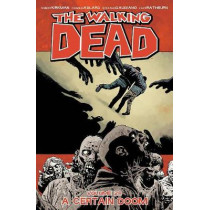 The Walking Dead Volume 28: A Certain Doom by Robert Kirkman, 9781534302440