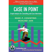 Case in Point: Graph Analysis for Consulting and Case Interviews by Mukund Jain, 9781537143231
