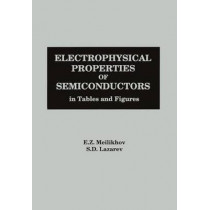 Electrophysical Properties of Semiconductors: In Tables and Figures by E. Z. Meilikhov, 9781567000436