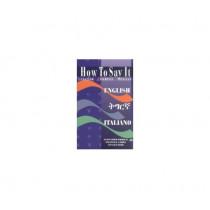 How To Say It English/tigrinya/italian: English-Tigrinya-Italian by Senait Iyob, 9781569020548
