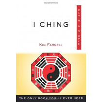 I Ching, Plain & Simple: The Only Book You'll Ever Need by Kim Farnell, 9781571747792