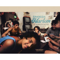 Spanish Harlem: El Barrio in the '80s by Ed Morales, 9781576878255